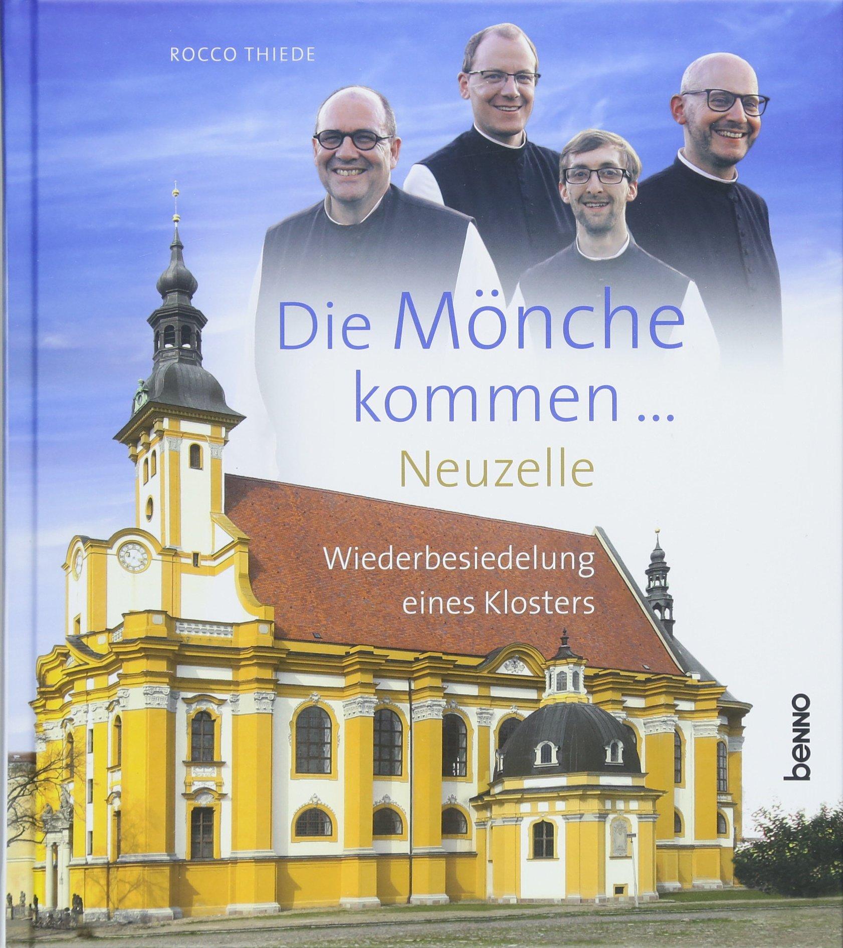 Die Mönche kommen:  Neuzelle – Wiederbesiedelung eines Klosters
