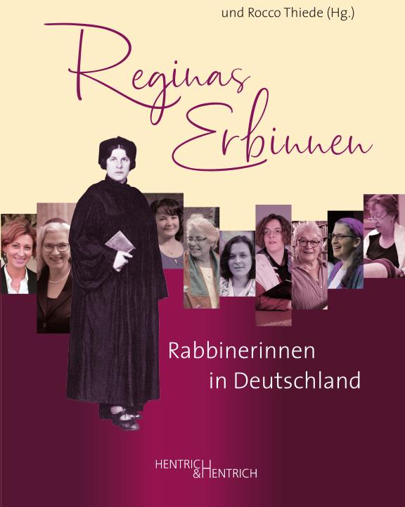 Reginas Erbinnen Rabbinerinnen in Deutschland